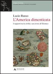 """Presentazione nuova edizione de """"L'America dimenticata"""" di Lucio Russo"""
