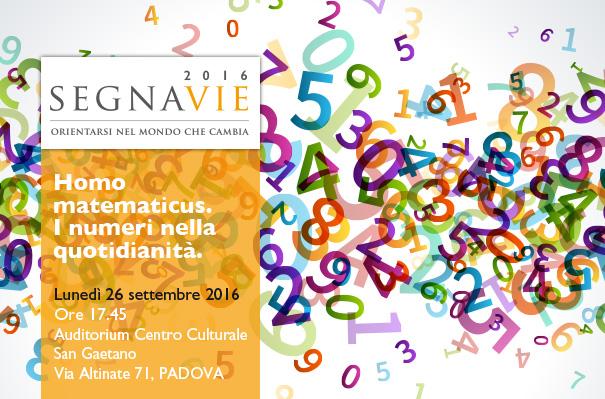 Segnavie - Homo Matematicus. I numeri nella quotidianità - Giuseppe Mingione a Padova il 26 settembre 2016