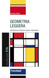 """Recensione di """"Geometria leggera"""" di Renato Betti"""