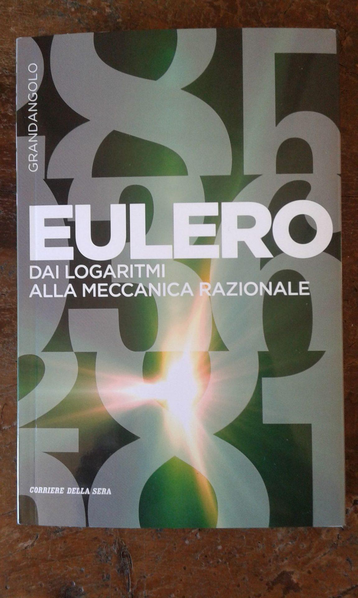 Eulero – dai logaritmi alla meccanica razionale (recensione)