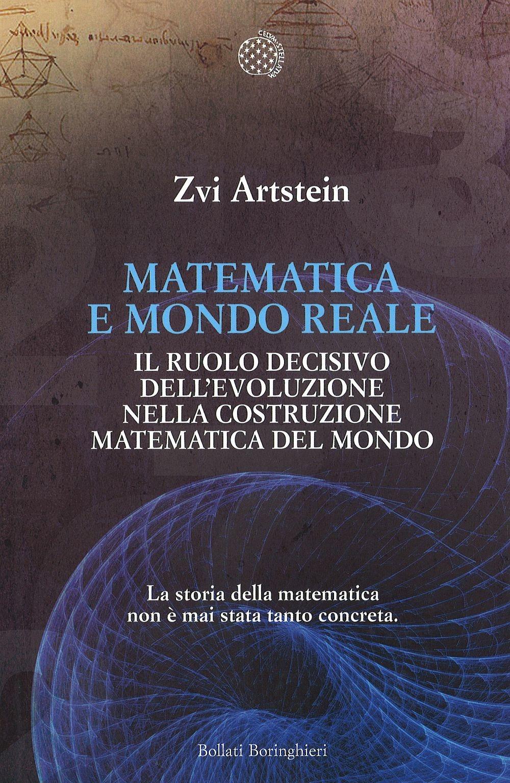 Matematica e mondo reale di Zvi Artstein. Una recensione