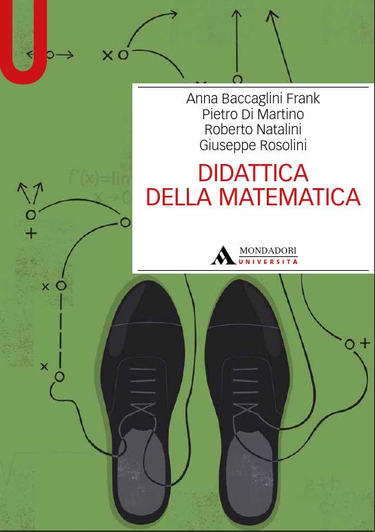 Didattica della matematica: il libro di Anna Baccaglini-Frank, Pietro Di Martino, Roberto Natalini e Giuseppe Rosolini