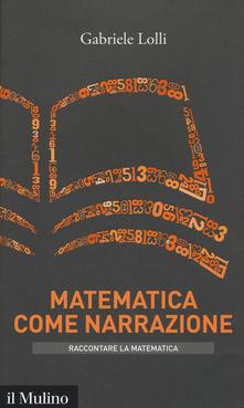 """Recensione di """"Matematica come narrazione"""" di Gabriele Lolli"""