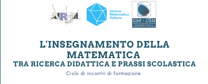 """Incontri webinar """"L'insegnamento della matematica: tra ricerca didattica e prassi scolastica"""""""