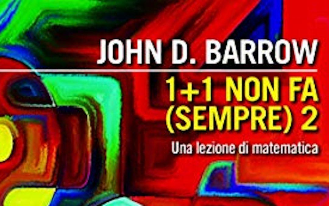 1+1 non fa (sempre) 2 – recensione dell'ultima lezione di John Barrow