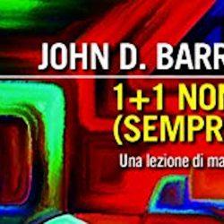 1+1 non fa (sempre) 2 - recensione dell'ultima lezione di John Barrow