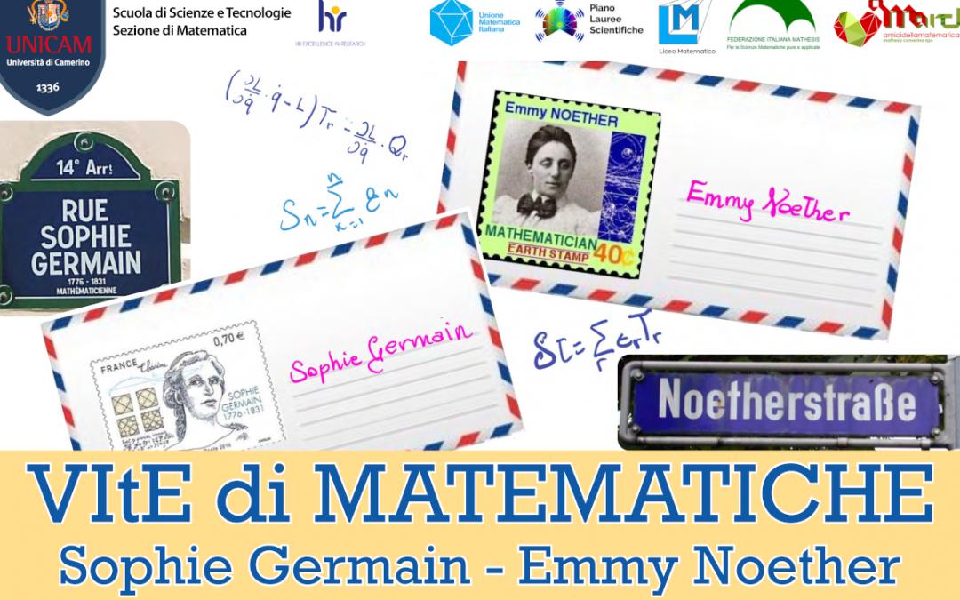 VItE di MATEMATICHE: Sophie Germain – Emmy Noether – Camerino , 12 maggio 2021